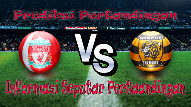 Perkiraan Liverpool vs Hull City
