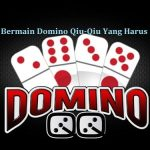 Kesalahan Bermain Domino Qiu-Qiu Yang Harus Dihindari